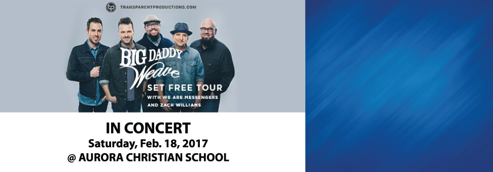 Big Daddy Weave                                   in Concert at ACS!